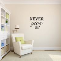 Never Give Up Vinyl Wall Words Decal Sticker