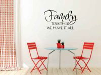 Family Together We Have It All Vinyl Wall Words Decal Sticker Graphic