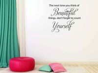 The Next Time You Think of Beautiful Things Don't Forget to Count Yourself Vinyl Wall Words Decal St