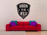 Born To Be Wild Vinyl Wall Decal Sticker Graphic