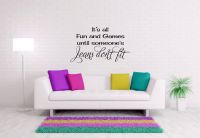 It's all Fun and Games until Someones Jeans Don't Fit Vinyl Wall Words Decal Sticker Graphic