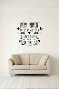 Every Moment Spent With You Is Like A Beautiful Dream Come True Vinyl Wall Words Decal Sticker Graph