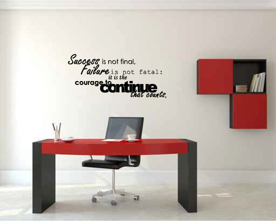 Success is not Final, Failure is not Fatal, it is the Courage to Continue that Counts Vinyl Wall Wor