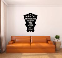 Don't Let Yesterday Take Up Too Much of Today Vinyl Wall Words Decal Sticker Graphic
