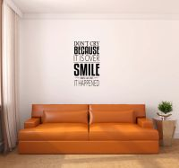 Don't Cry Because It's Over Smile Because It Happened Vinyl Wall Words Decal Sticker Graphic