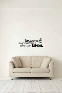 Be Yourself, Everyone Else Is Already Taken Vinyl Wall Words Decal Sticker