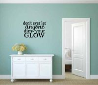 Don't Ever Let Anyone Dim Your Glow Vinyl Wall Words Decal Sticker Graphic