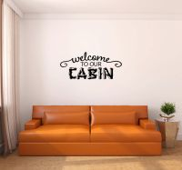 Welcome To Our Cabin Vinyl Wall Words Decal Sticker Graphic
