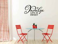 Indulge Life is Sweet Vinyl Wall Words Decal Sticker Graphic