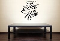 The Time Is Now Vinyl Wall Words Decal Sticker Graphic