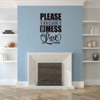 Please Excuse The Mess We Live Here Vinyl Wall Words Decal Sticker Graphic