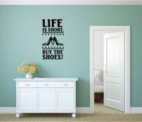 Life is Short Buy the Shoes Vinyl Wall Words Decal Sticker Graphic