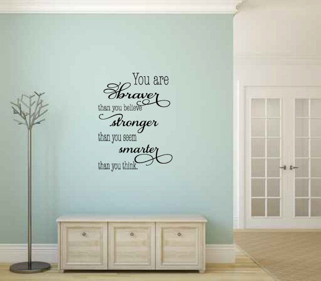 You Are Braver Than You Believer Stronger Than You Seem Smarter Than You Think Vinyl Wall Words Deca