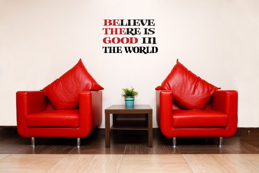 Believe There Is Good In The World Vinyl Wall Words Decal Sticker Graphic