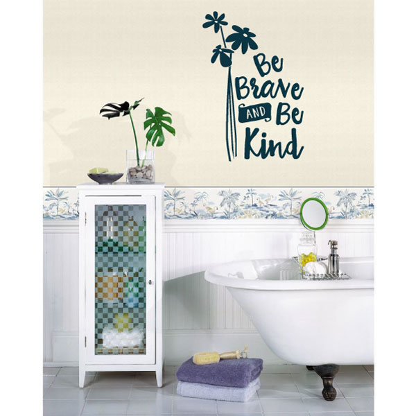 Be Brave and Be Kind Vinyl Wall Words Decal Sticker