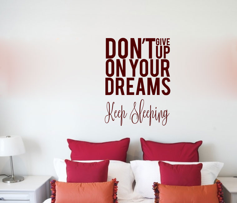 Don't Give Up on Your Dreams Keep Sleeping Vinyl Wall Words Decal Sticker Graphic