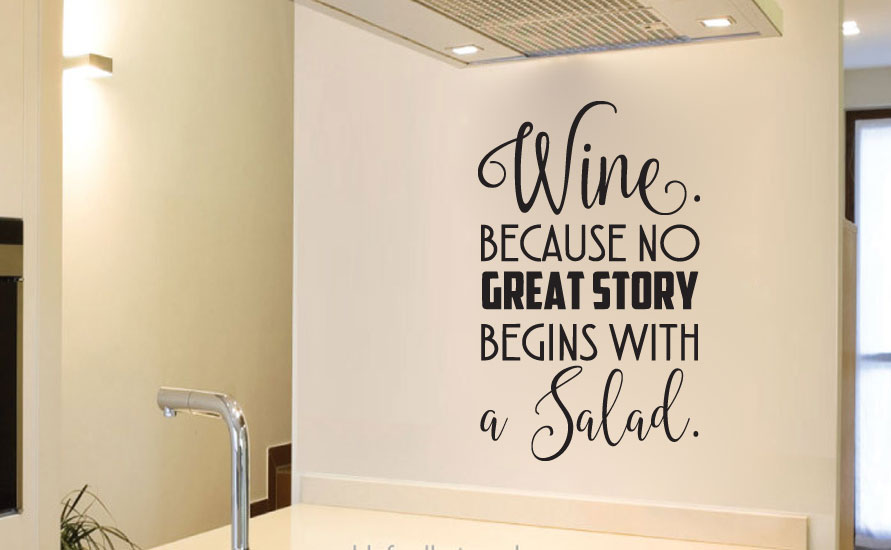 Wine Because No Great Story Begins With A Salad Vinyl Kitchen Wall Words Decal Sticker Graphic