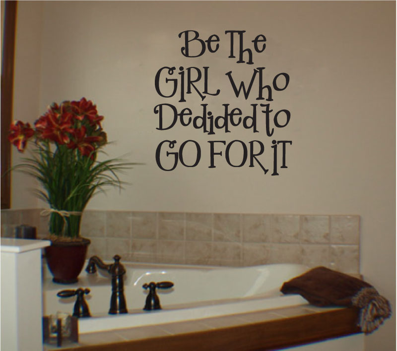Be The Girl Who Decided To Go For It Vinyl Wall Words Decal Sticker Graphic