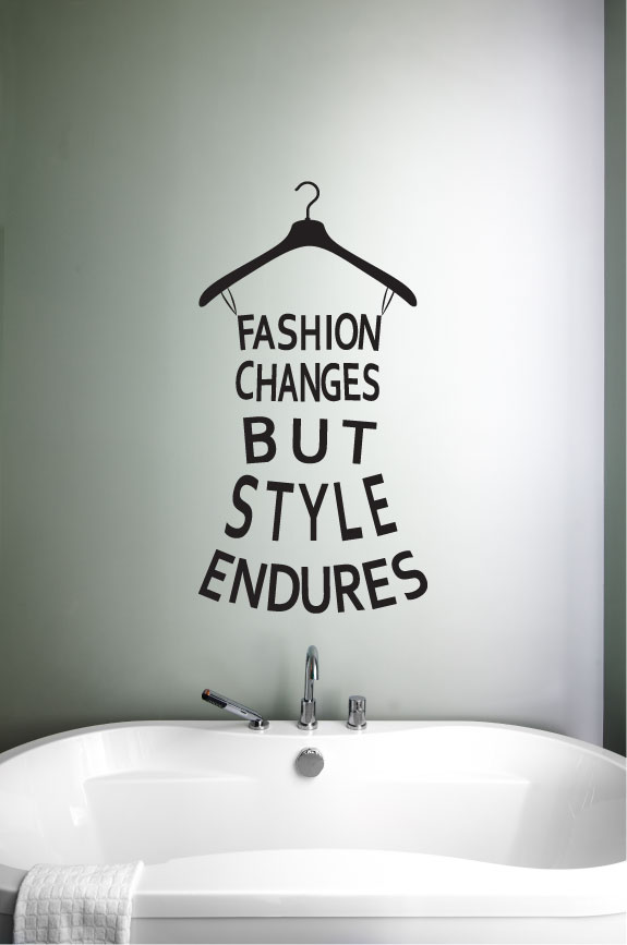 Fashion Changes But Style Endures Vinyl Wall Words Decal Sticker Graphic