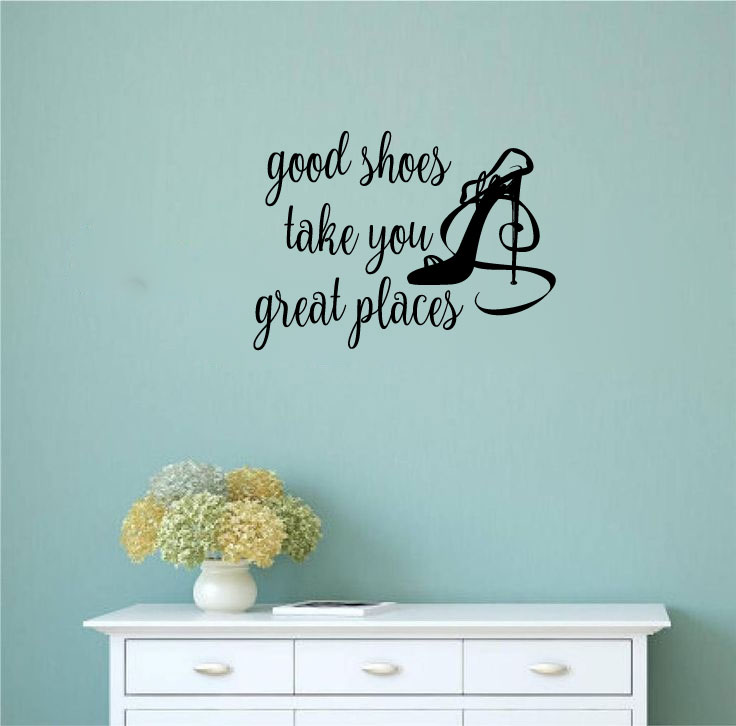 Good Shoes Take You Great Places Vinyl Wall Decal Sticker Graphic
