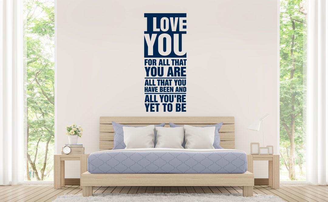 I Love You For All That You Are Vinyl Wall Words Decal Sticker