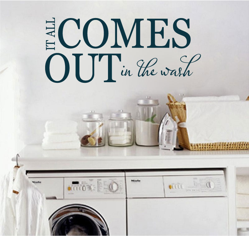 It All Comes Out In The Wash Laundry Room Vinyl Wall Words Decal Sticker