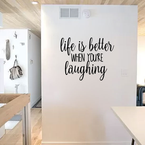 Life is Better When You're Laughing Vinyl Wall Decal Sticker Graphic