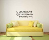 Life Isn't About Waiting For The Storm To Pass Wall Words Quote Decal Sticker