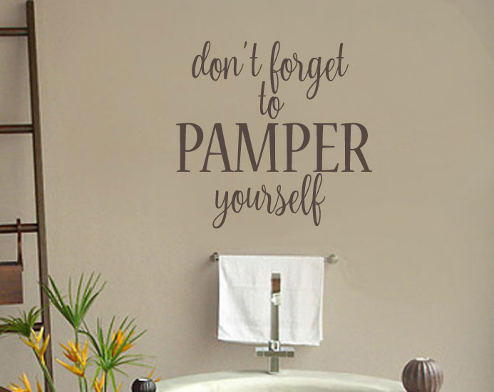 Don't Forget to Pamper Yourself Vinyl Wall Words Decal Sticker Graphic
