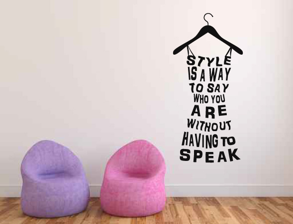 Style is a Way to Say Who You Are Without Having To Speak Vinyl Wall Decal Words
