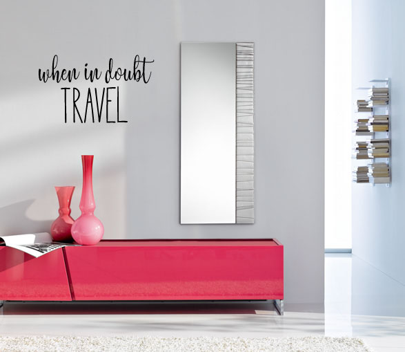 When in Doubt Travel Vinyl Wall Words Decal Sticker Graphic