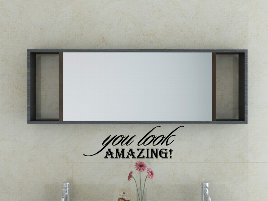 You Look Amazing Vinyl Wall Words Decal Sticker