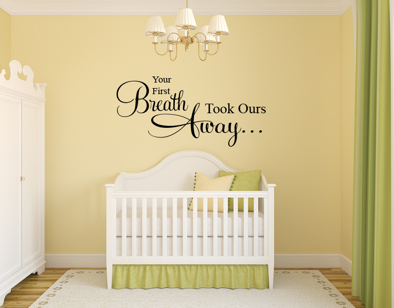 Your First Breath Took Ours Away Vinyl Wall Words Decal Sticker Graphic