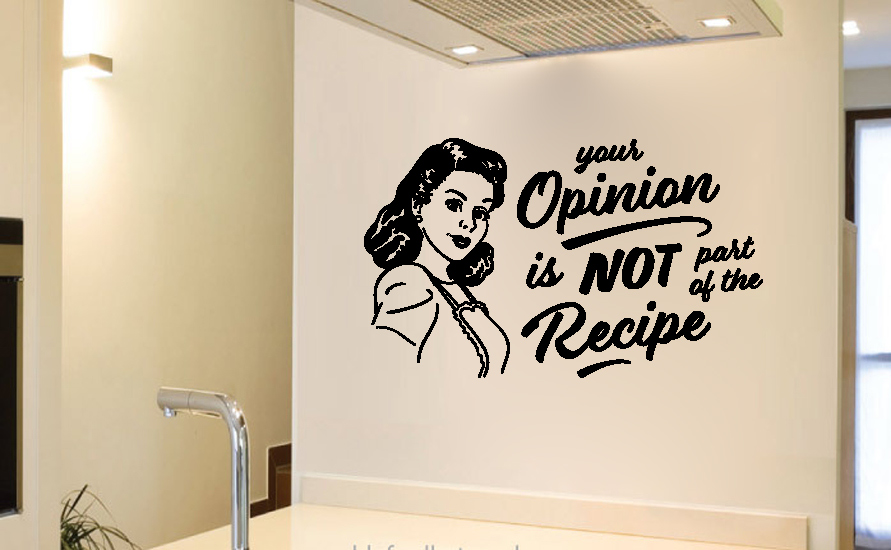 Your Opinion is Not Part of the Recipe Vinyl Wall Words Decal Sticker
